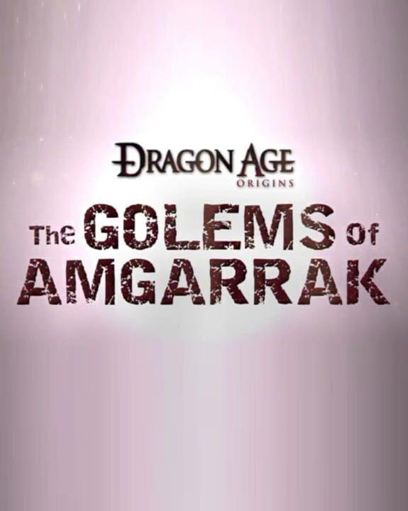 Dragon Age: Origins - The Golems of Amgarrak