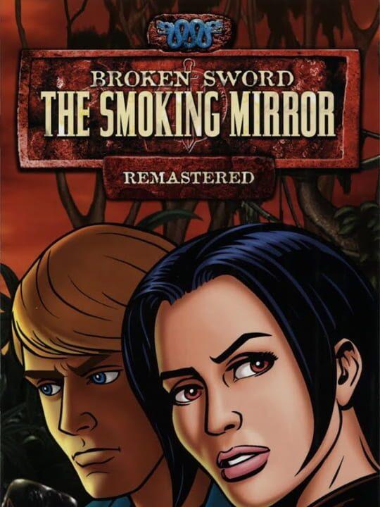 Broken Sword: The Smoking Mirror Remastered