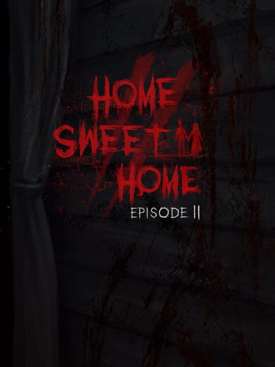 Home Sweet Home: Episode 2
