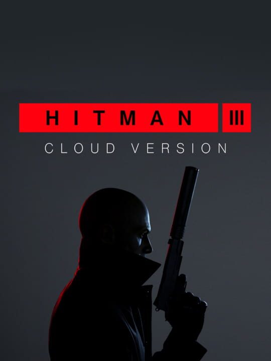 HITMAN 3: Cloud Version