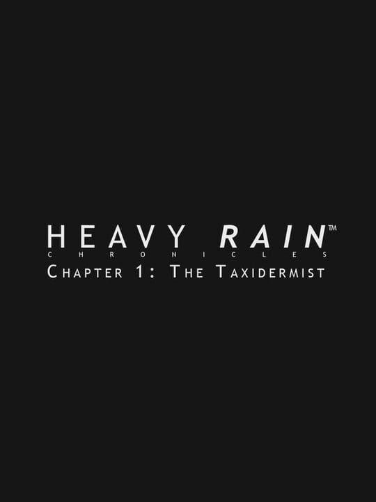 Heavy Rain: The Taxidermist
