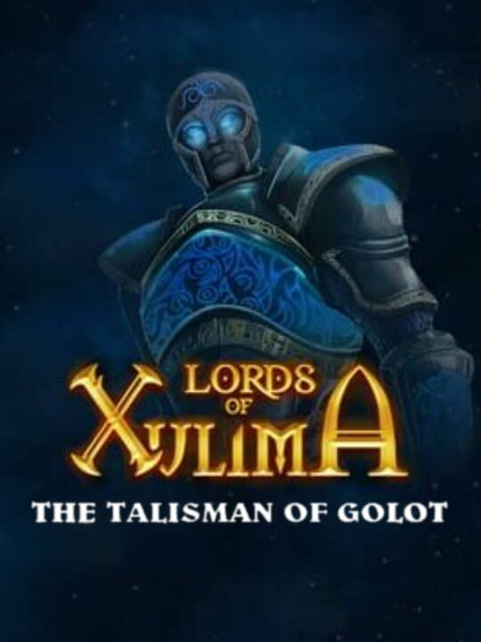 Lords of Xulima: The Talisman of Golot